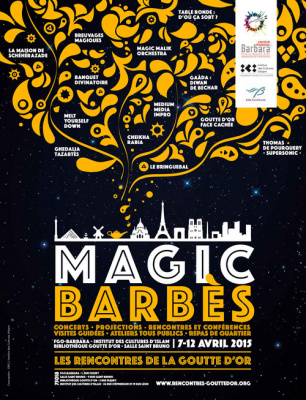 Magic Barbès 2015 : Les rencontres de la Goutte d'Or