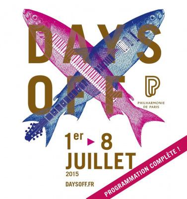 Festival Days Off 2015 à la Philharmonie de Paris : dates, programmation et réservations