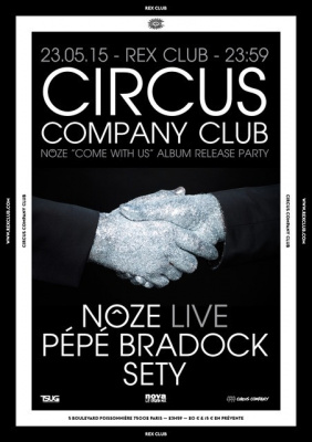 Circus Company Noze Release Party au Rex Club