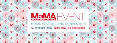 MaMa Event 2015 à Paris : dates, programmation et réservations
