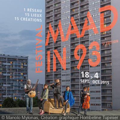 Festival MAAD in 93, édition 2015 : dates, programmation et réservations