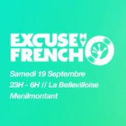 Excuse My French, spéciale Techno Parade 2015, à La Bellevilloise