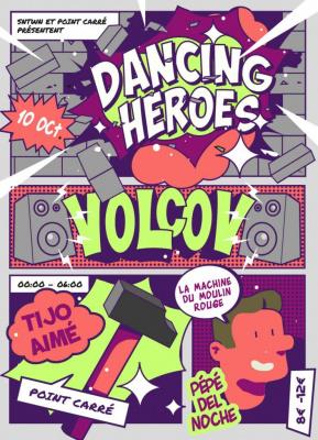 Dancing Heroes à La Machine avec Volcov