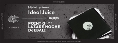 Ideal Juice au Rex Club avec Point G