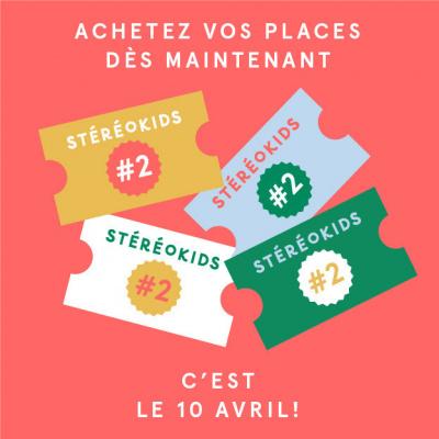 Stéréokids #2 à La Cigale de Paris