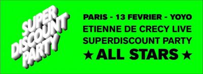 Etienne de Crécy Live : SuperDiscount Party All Stars au Yoyo