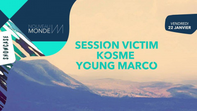 Nouveau Monde au Showcase avec Session Victim