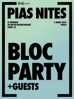 [PIAS] Nites au Trianon de Paris avec Bloc Party