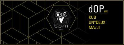 Villa Schweppes BPM 2016 au Faust avec dOP en live
