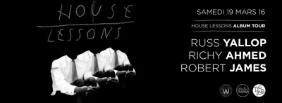 "Russ Yallop ""House Lessons"" Album Tour au Zig Zag Club"