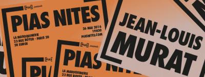 [PIAS] Nites avec Jean-Louis Murat à La Maroquinerie