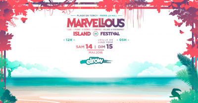 Marvellous Island Festival 2016 à Paris : dates, programmation et réservations