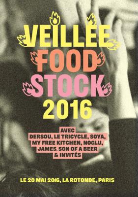Veillée Foodstock 2016 à La Rotonde