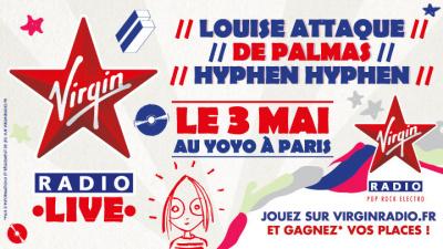 Virgin Radio Live au Yoyo avec Louise Attaque, De Palmas et Hyphen Hyphen