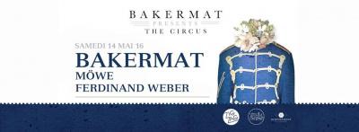 Bakermat présente The Circus au Zig Zag Club