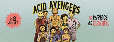 Acid Avengers Open Air à LaPlage de Glazart