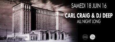 Carl Craig & DJ Deep All Night Long au Zig Zag club