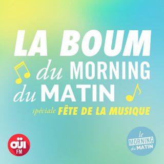 Fête de la Musique 2016 : La Boum du Morning by OÜI FM