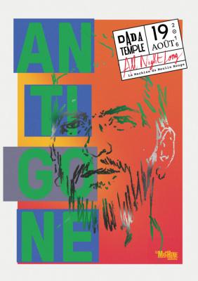 Dada Temple à La Machine : Antigone All Night Long