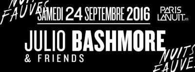 Paris la Nuit invite Julio Bashmore & Friends au Club Nuits Fauves
