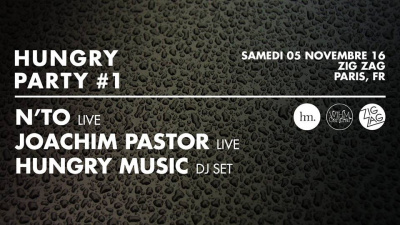Zig Zag x Hungry Party #1 : N'to live & Joachim Pastor live