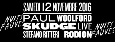 Paul Woolford & Skudge (live) & Stefano Ritteri & Rodion au Club Nuits Fauves