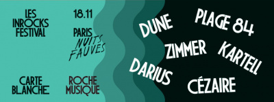 Les Inrocks Festival : Carte blanche à Roche Musique au club Nuits Fauves