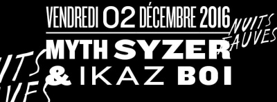 Myth Syzer & Ikaz Boi au Club Nuits Fauves