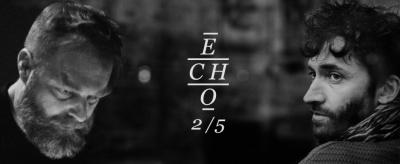 Echo 2/5 à La Machine : Zadig & Marco Shuttle