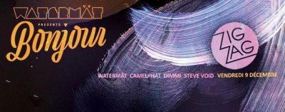 Watermät présente Bonjour au Zig Zag Club