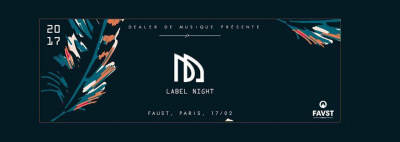 Dealer de Musique Label Night au Faust