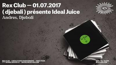 (Djebali) présente Ideal Juice au Rex Club