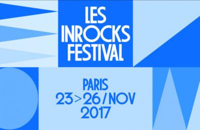 Festival Les Inrocks 2017 à Paris  : dates, programmation et réservations