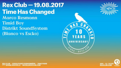 Time Has Changed au Rex Club avec Marco Resmann, Timid Boy et Distrikt Soundsystem