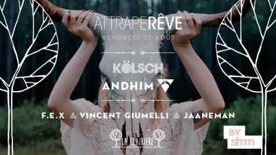 Attrape Rêve x Kölsch & Andhim à La Clairière