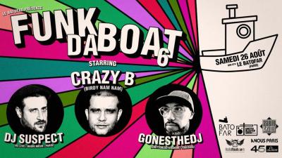 Funk Da Boat au Batofar avec Crazy B