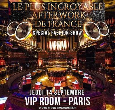 Le Plus Incroyable After Work de France, spécial Fashion Show, au VIP Room