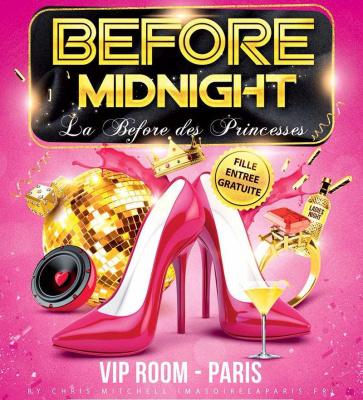 Before Midnight, la before des princesses au VIP Room