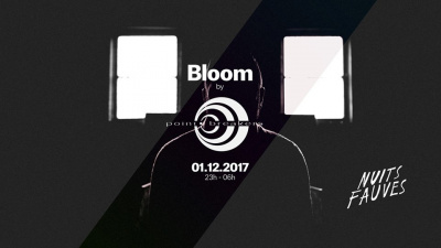 Bloom #6 by Point Breakers au Club Nuits Fauves