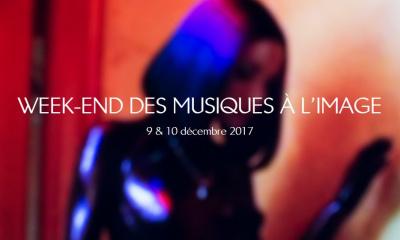 Week-end des Musiques à l'Image 2017 à la Philharmonie de Paris