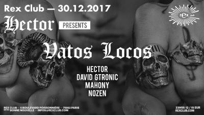 Hector présente Vatos Locos au Rex Club