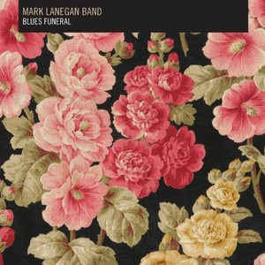 Mark Lanegan Trabendo Blues Funeral