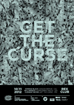 Get The Curse au Rex Club avec Konrad Black, Bill Patrick et Clément Meyer