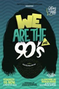We are the 90's # 42 à la Machine du Moulin Rouge
