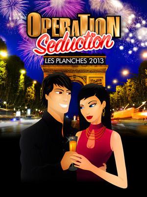 Opération Séduction Champs Elysées 2013 aux Planches