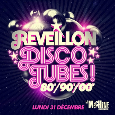 Réveillon 2013 Disco – Tubes 80'/90'/00' à la Machine
