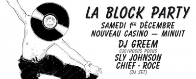 Block Party au Nouveau Casino avec DJ Greem, Chief, Rocé et Sly Johnson