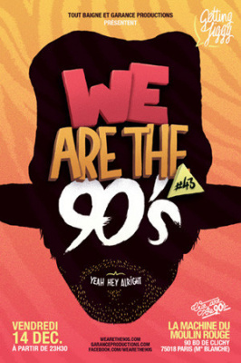 We are the 90's #43 à la Machine du Moulin Rouge