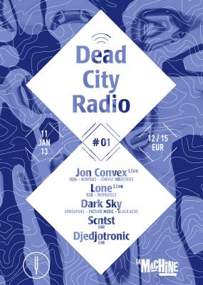 Dead City Radio à la Machine avec Jon Convex et Lone