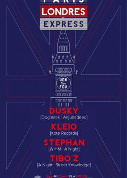 Paris-London Express au Showcase avec Dusky et Kleio